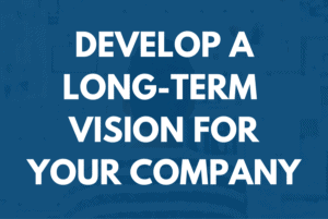 Developing a Long-Term Vision for Your Company | 3 Hour Training | BDR