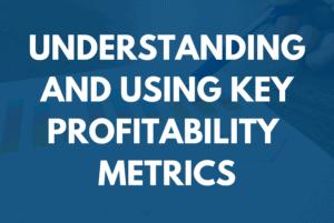 Understanding & Using Key Profitability Metrics | 3 Hour Training | BDR